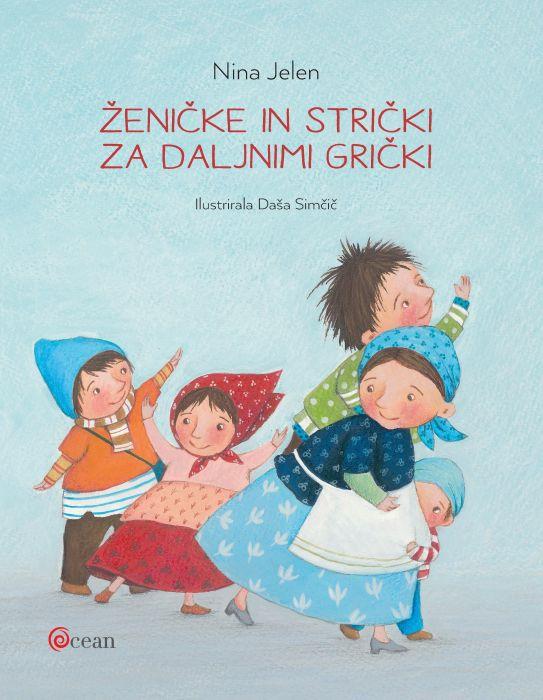 Nina Jelen: Ženičke in strički za daljnimi grički