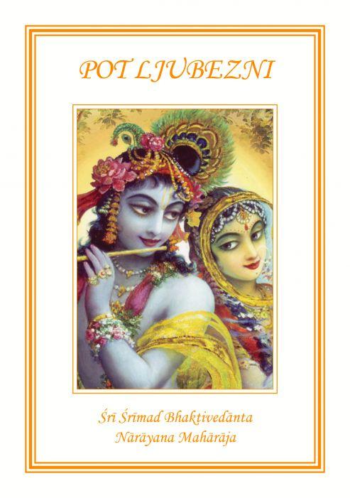 Śrila Bhaktivedanta Narayana Maharaja: Pot ljubezni