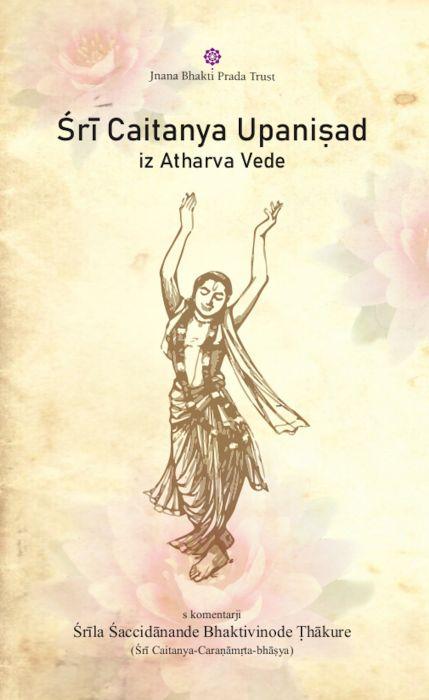 Śrīla Śaccidānanda Bhaktivinoda Ṭhākura: Śrī Caitanya Upaniṣad  iz Atharva Vede