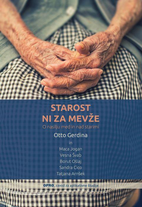 Otto Gerdina, Maca Jogan, Borut Ošlaj, Vesna Švab, Tatjana Arnšek, Sandra Cico: Starost ni za mevže