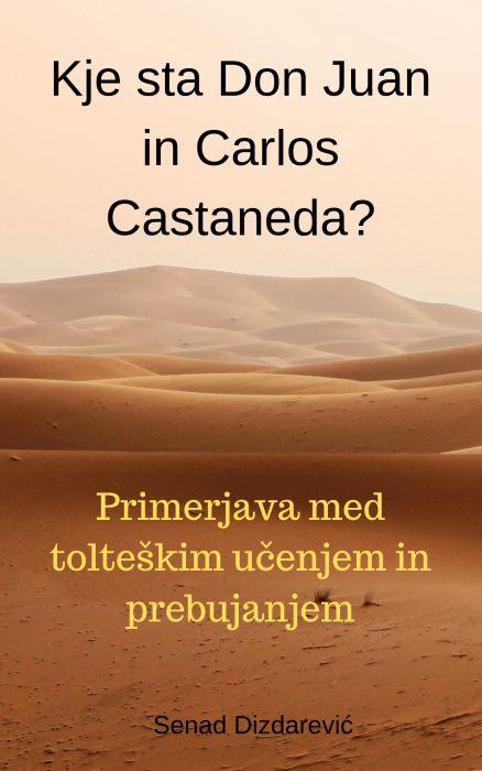Senad Dizdarević: Kje sta Don Juan in Carlos Castaneda?