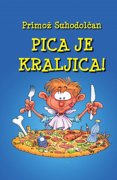 Primož Suhodolčan: Pica je kraljica!