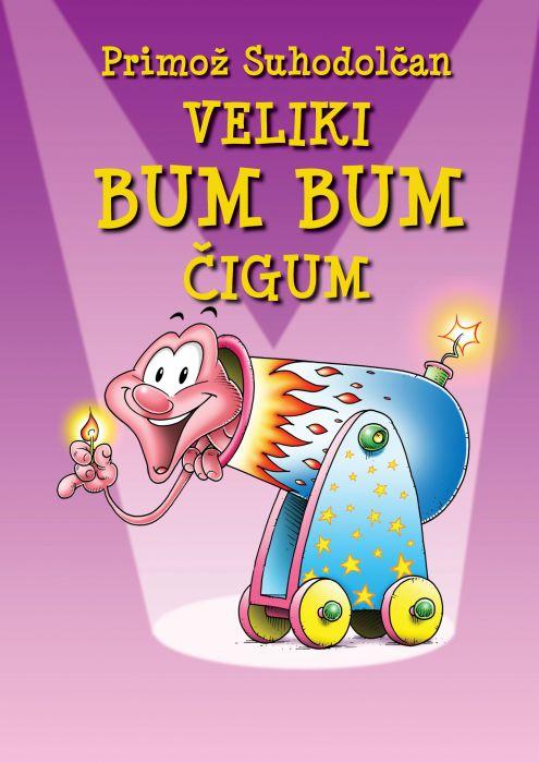 Primož Suhodolčan: Veliki Bum Bum Čigum