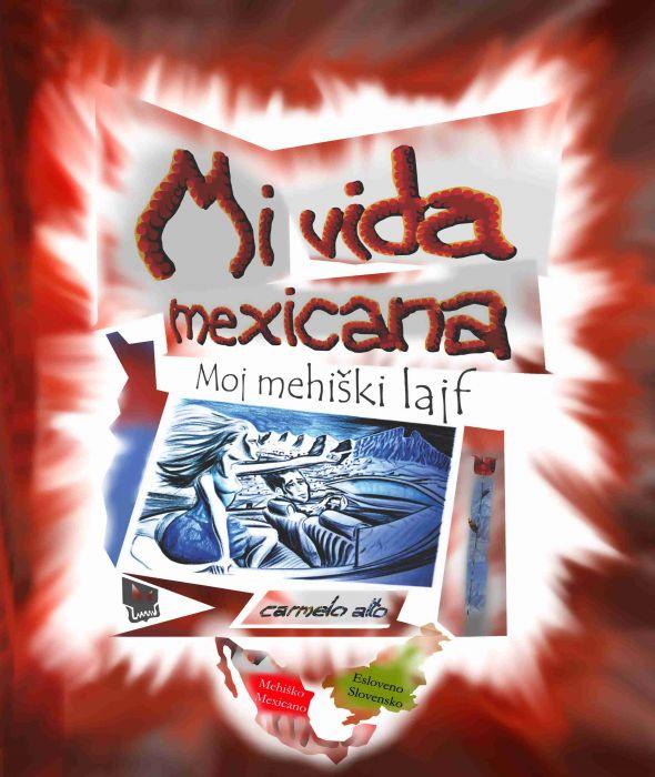 Carmelo Alto: Mi vida Mexicana/Moj mehiški lajf