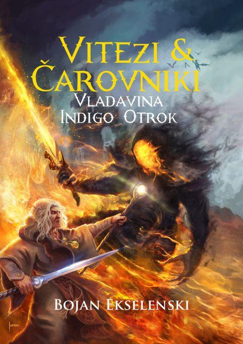Bojan Ekselenski: Vitezi in Čarovniki (3):Vladavina indigo otrok