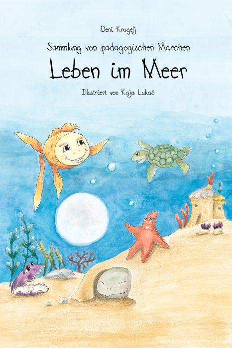Deni Kragelj: Leben im Meer