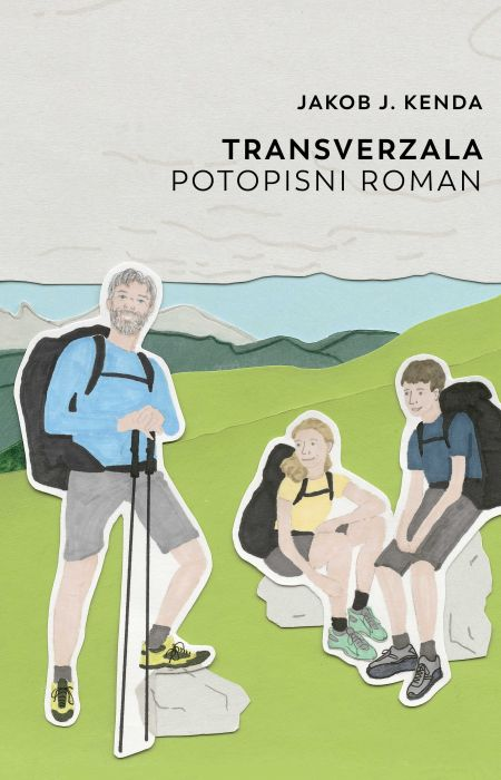 Jakob J. Kenda: Transverzala: potopisni roman