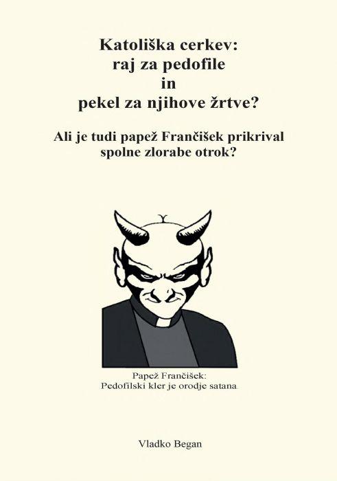 Vladko Began: Katoliška cerkev: raj za pedofile in pekel za njihove žrtve?