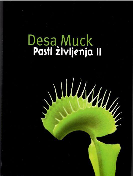 Desa Muck: Pasti življenja II