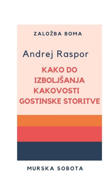 Andrej Raspor: Kako do izboljšanja kakovosti gostinske storitve