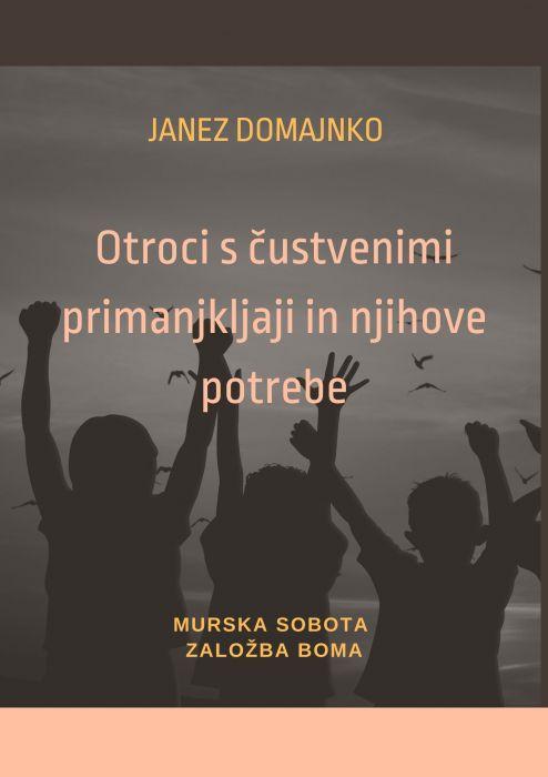 Janez Domajnko: Otroci s čustvenimi primanjkljaji in njihove potrebe