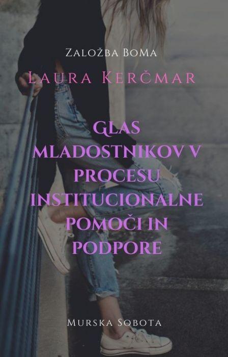 Laura Kerčmar: Glas mladostnikov v procesu institucionalne pomoči in podpore