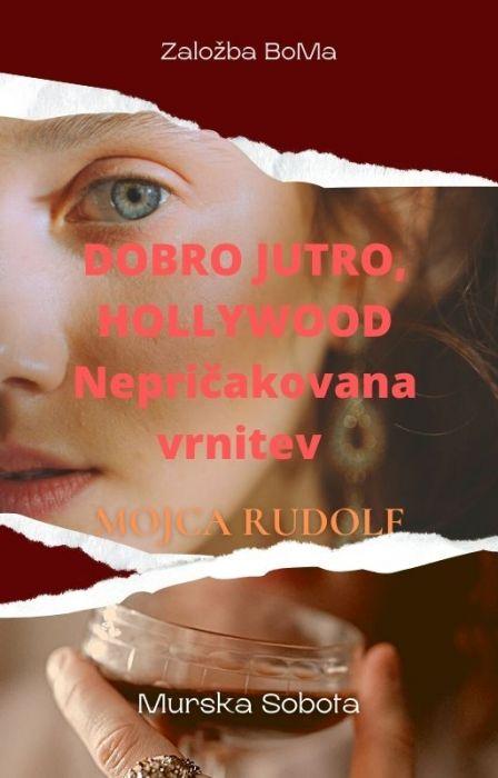 Mojca Rudolf: Dobro jutro, Hollywood: Nepričakovana vrnitev