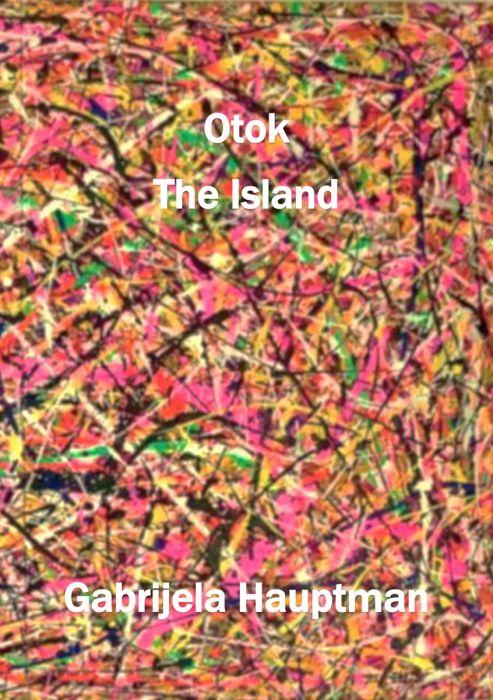 Gabrijela Hauptman: Otok: pesmi / The island: poems