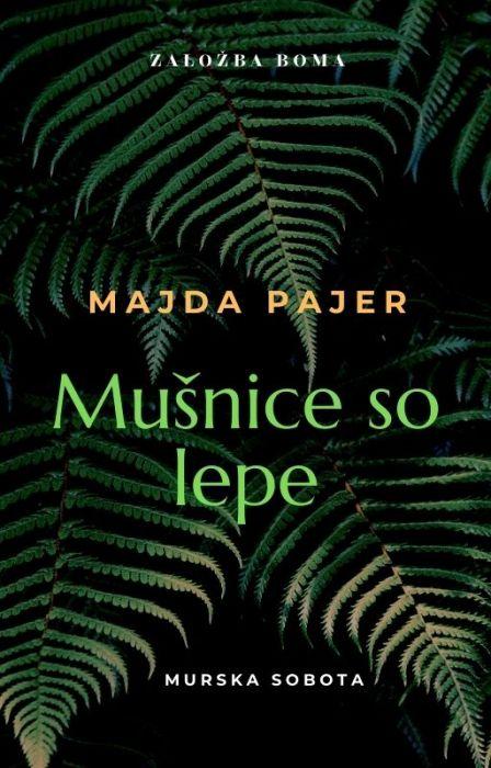 Majda Pajer: Mušnice so lepe