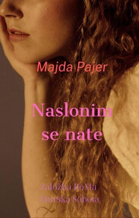 Majda Pajer: Naslonim se nate
