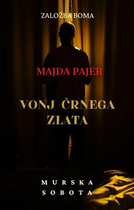 Majda Pajer: Vonj črnega zlata