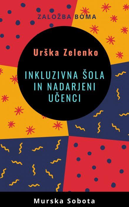 Urška Zelenko: Inkluzivna šola in nadarjeni učenci