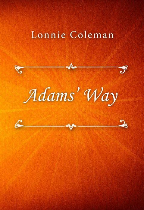 Lonnie Coleman: Adams' Way