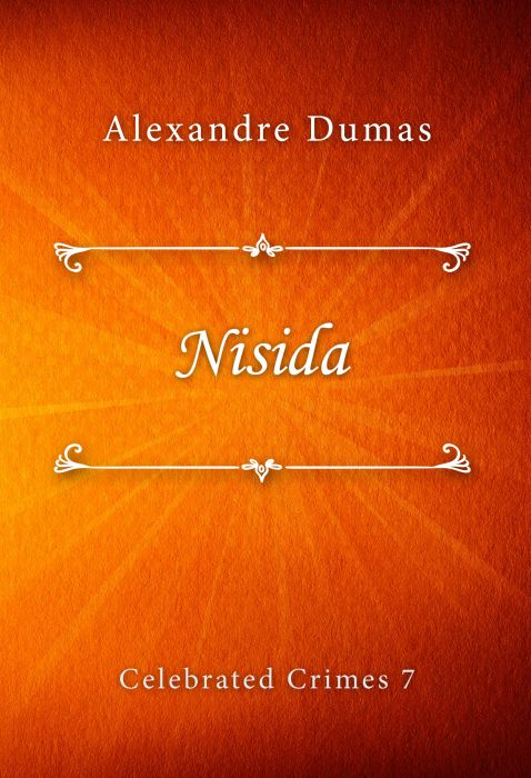 Alexandre Dumas: Nisida (Celebrated Crimes #7)