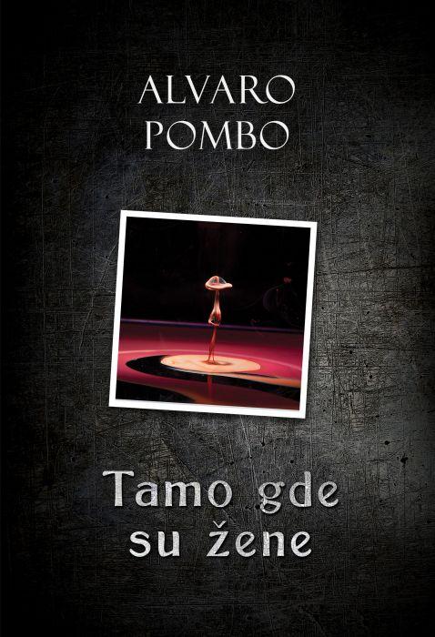 Alvaro Pombo: Tamo gde su žene