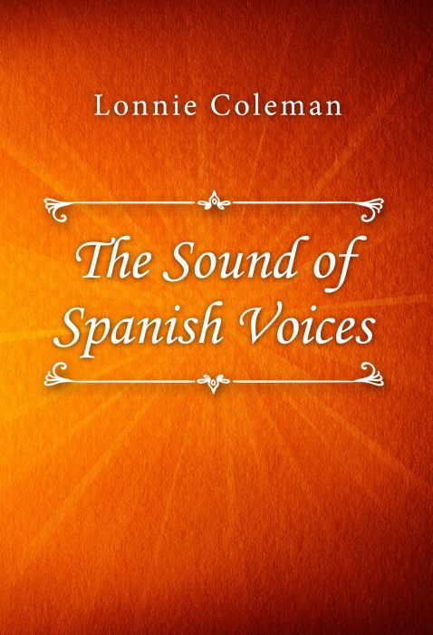 Lonnie Coleman: The Sound of Spanish Voices
