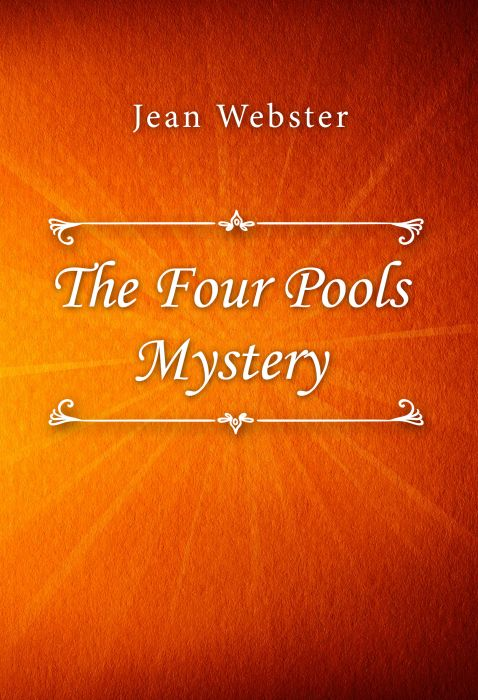Jean Webster: The Four Pools Mystery