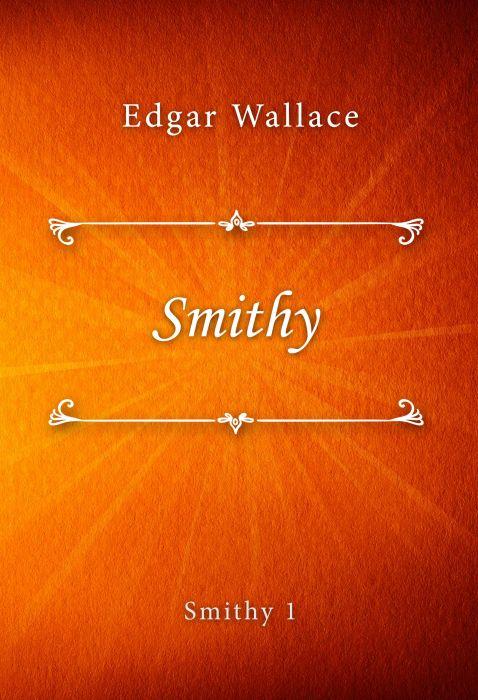 Edgar Wallace: Smithy (Smithy #1)