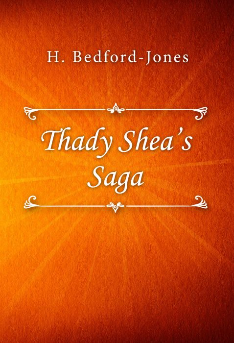 H. Bedford-Jones: Thady Shea's Saga