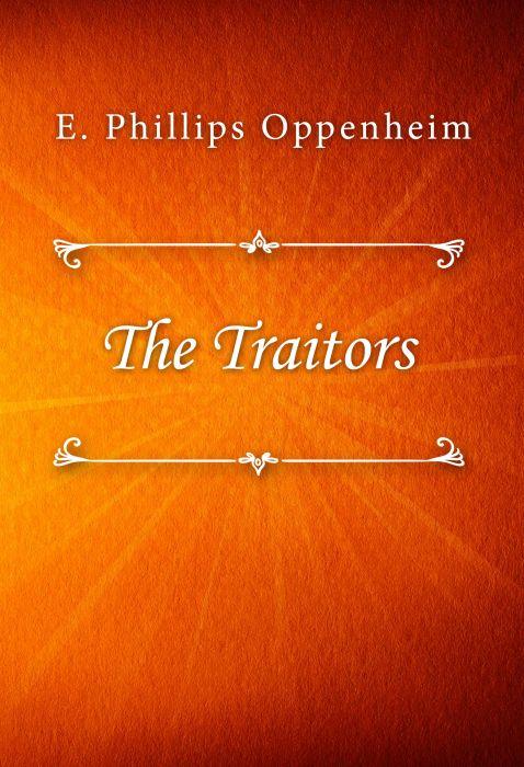 E. Phillips Oppenheim: The Traitors
