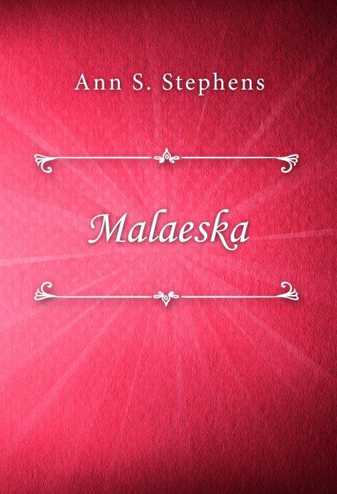 Ann S. Stephens: Malaeska