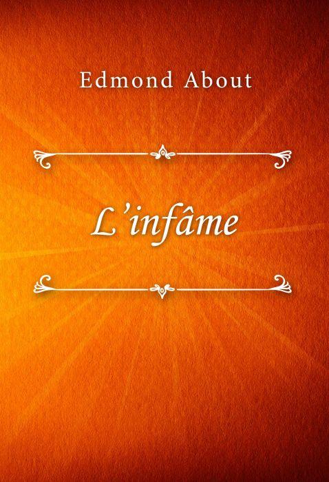 Edmond About: L'infâme