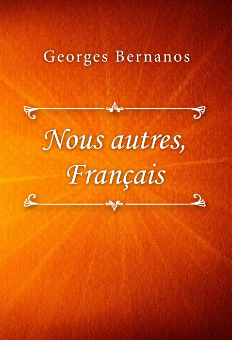 Georges Bernanos: Nous autres, Français