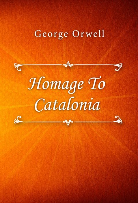 George Orwell: Homage To Catalonia