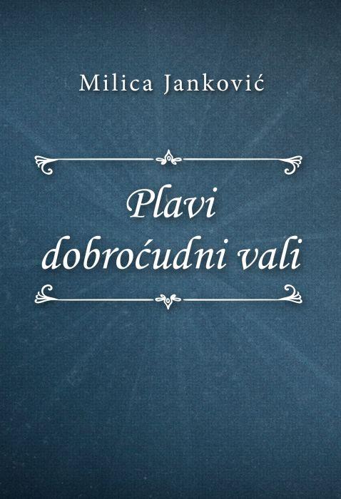 Milica Janković: Plavi dobroćudni vali